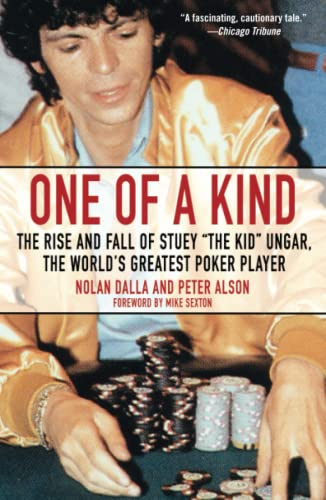 9780743476591: One of a Kind: The Rise and Fall of Stuey ',The Kid', Ungar, The World's Greatest Poker Player