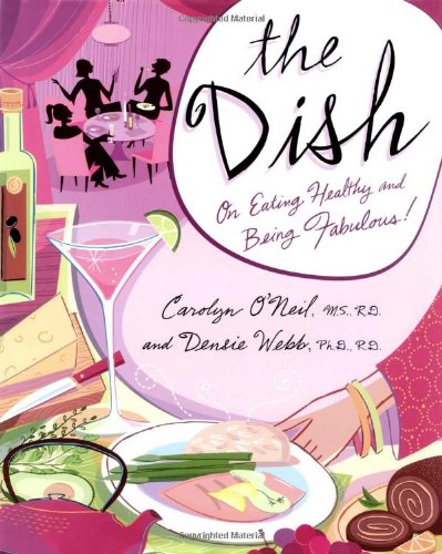 The Dish: On Eating Healthy and Being Fabulous