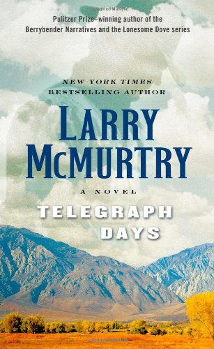 Telegraph Days: A Novel: Larry McMurtry