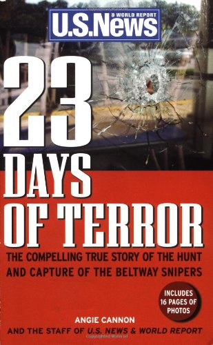 23 Days of Terror: The Compelling True Story of the Hunt and Capture of the Beltway Snipers: Cannon...