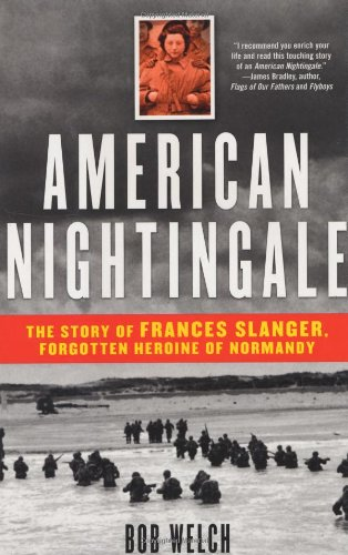 9780743477581: American Nightingale: The Story of Frances Slanger, Forgotten Heroine of Normandy