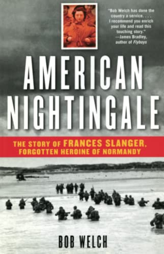 9780743477598: American Nightingale: The Story of Frances Slanger, Forgotten Heroine of Normandy