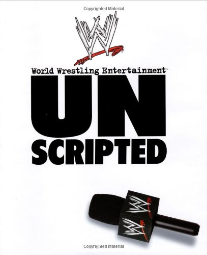 Unscripted (WWE) (0743477618) by Ken Leiker; Mark Vancil