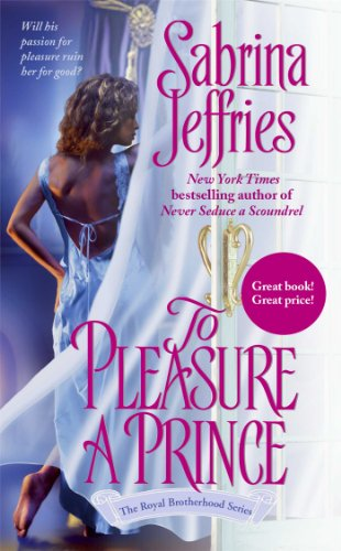 To Pleasure a Prince (Royal Brotherhood, Book 2) (0743477715) by Sabrina Jeffries
