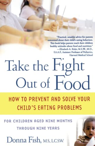 9780743477796: Take the Fight Out of Food: How to Prevent and Solve Your Child's Eating Problems