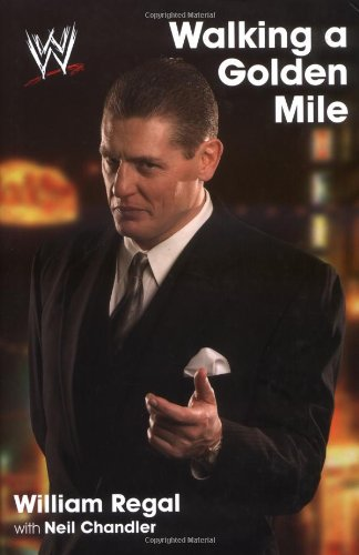 9780743477819: Walking a Golden Mile: World Wrestling Entertainment (WWE)