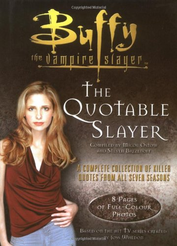 9780743477970: The Quotable Slayer (Buffy the Vampire Slayer)