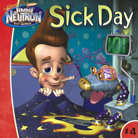 9780743478229: Sick Day (Jimmy Neutron)