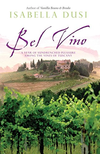 9780743478441: Bel Vino: A Year of Sundrenched Pleasure Among the Vines of Tuscany