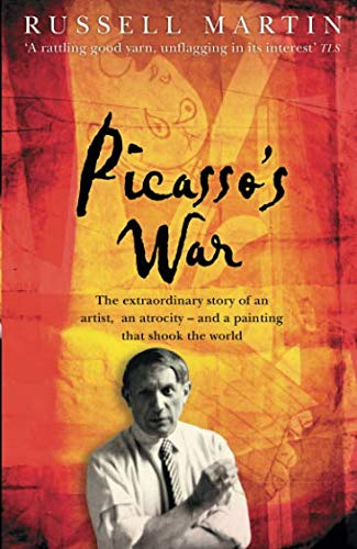 9780743478632: Picasso's War: The Extraordinary Story of an Artist, an Atrocity and a Painting That Shook the World