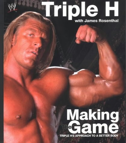9780743478885: Making the Game: Triple H's Approach to a Better Body (WWE)