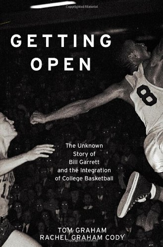 9780743479035: Getting Open: The Unknown Story of Bill Garrett and the Integration of College Basketball