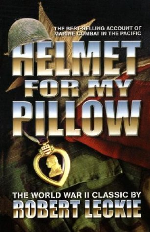 9780743479370: Helmet for My Pillow: The True, Incredible Story of the US Marines in World War II
