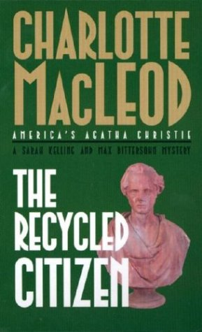The Recycled Citizen: A Sarah Kelling & Max Bittersohn Mystery (Sarah Kelling and Max Bittersohn Mysteries) (0743479459) by MacLeod, Charlotte