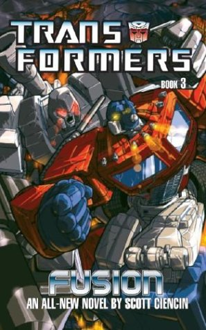 The Transformers: Book 3: Fusion (Transformers (Ibooks)): David Cian