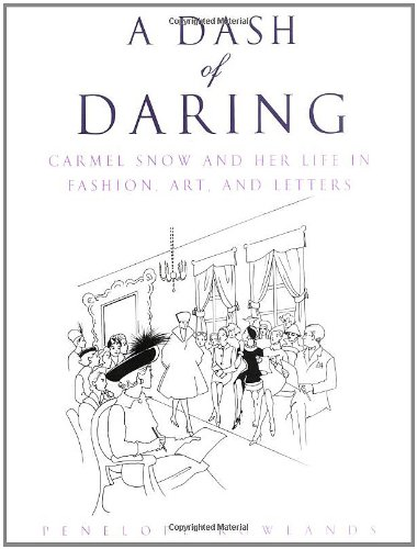 9780743480451: A Dash of Daring: Carmel Snow and Her Life In Fashion, Art, and Letters