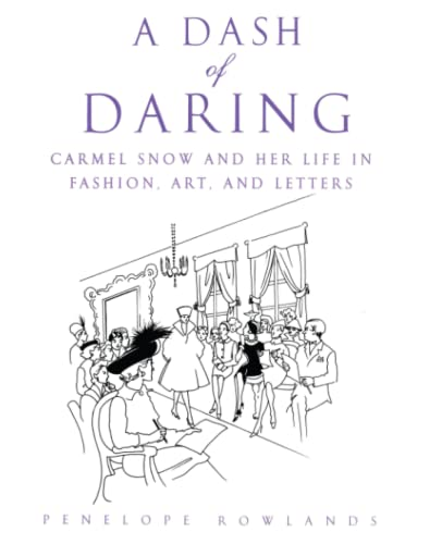 9780743480468: A Dash of Daring: Carmel Snow and Her Life In Fashion, Art, and Letters