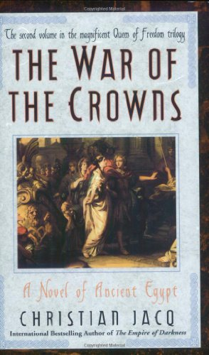 War of the Crowns: A Novel of: Christian Jacq