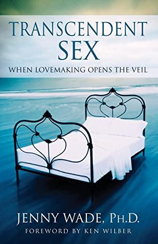 9780743482172: Transcendent Sex: When Lovemaking Opens the Veil