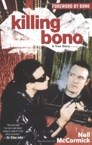 9780743482486: Killing Bono: I Was Bono's Doppelganger