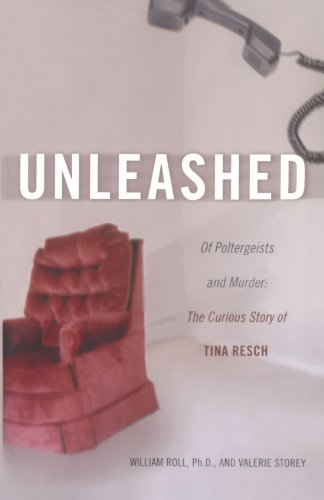 9780743482943: Unleashed: Of Poltergeists and Murder, the Curious Story of Tina Resch