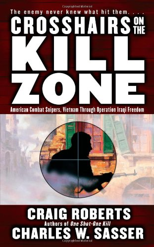 9780743482950: Crosshairs on the Kill Zone: American Combat Snipers, Vietnam through Operation Iraqi Freedom