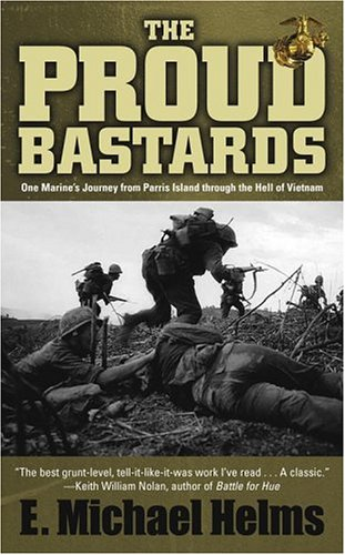 9780743483247: The Proud Bastards: One Marine's Journey from Parris Island through the Hell of Vietnam