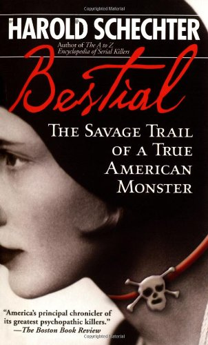9780743483353: Bestial: The Savage Trail of a True American Monster