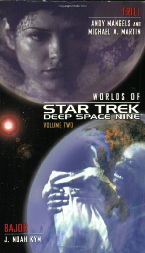 Star Trek: Deep Space Nine: Worlds of Deep Space Nine #2: Trill and Bajor (Star Trek: Deep Space Nine - World of Deep Space Nine) (No. 2) (0743483529) by Andy Mangels; Michael A. Martin; J. Noah Kym