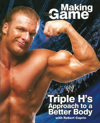 9780743483612: Triple H: Making the Game: Triple H's Approach to a Better Body (WWE)