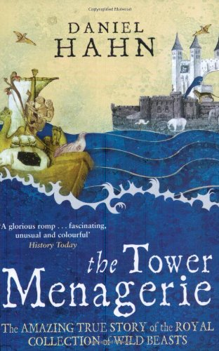 9780743483889: The Tower Menagerie: The Amazing True Story of the Royal Collection of Wild Beasts