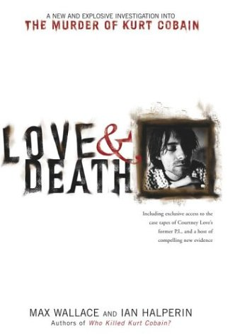 9780743484831: Love & Death: The Murder of Kurt Cobain