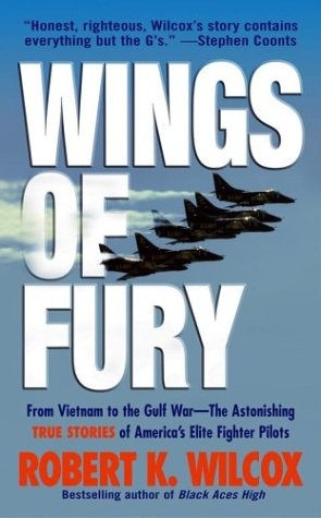 9780743486170: Wings of Fury: From Vietnam to the Gulf War -- The Astonishing, True Stories of America's Elite Fighter Pilots