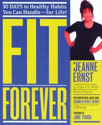 Fit Forever: 30 Days to Healthy Habits: Ernst, Jeanne