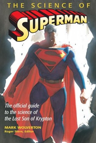 The Science of Superman. The Official Guide to the Science of the Last Son of Krypton.