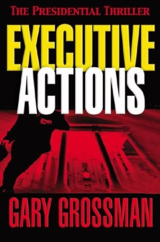 9780743486927: Executive Actions: The Presidential Thriller