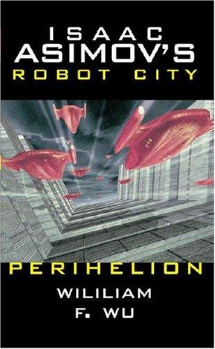 9780743487221: Isaac Asimov's Robot City: Book 6 : Perihelion