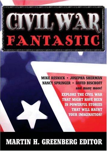 Civil War Fantastic (0743487419) by Martin Greenberg