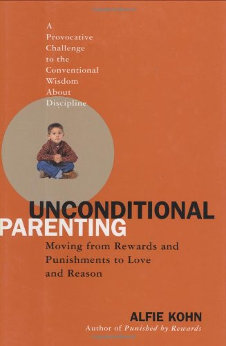 9780743487474: Unconditional Parenting: Moving From Rewards and Punishments to Love and Reason