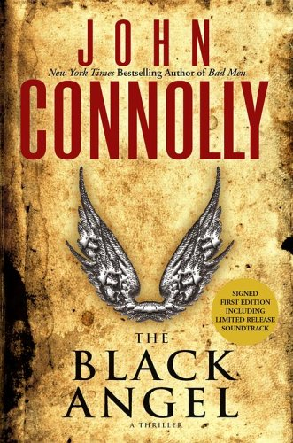 The Black Angel: A Thriller Signe by author.: John Connolly
