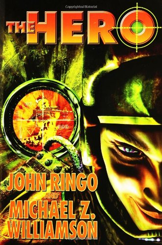 The Hero ***SIGNED***: John Ringo & Michael Z. Williamson