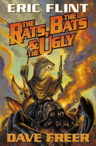The Rats, the Bats & the Ugly (Rats, Bats & Vats): Flint, Eric; Freer, Dave