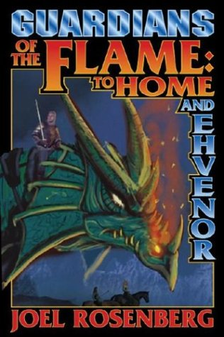 Guardians of the Flame: To Home and Ehvenor (Guardians of the Flame Novels (Raen)): Rosenberg, Joel