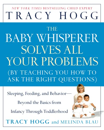 9780743488945: The Baby Whisperer Solves All Your Problems: Sleeping, Feeding, and Behavior--Beyond the Basics from Infancy Through Toddlerhood