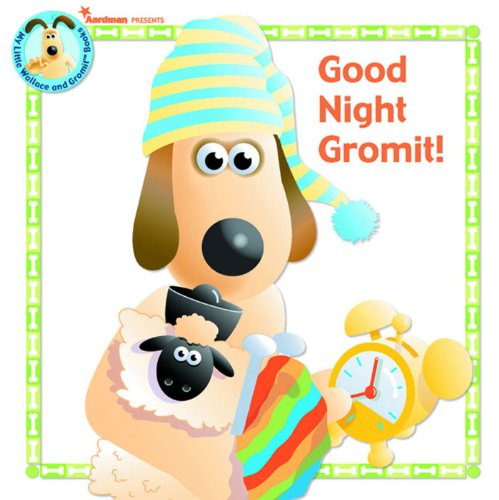 9780743489294: Good Night Gromit! (Wallace & Gromit)