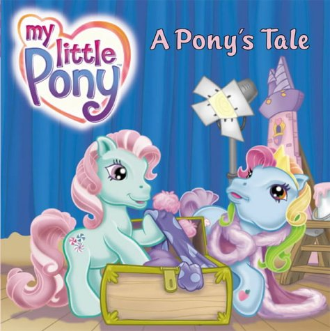 9780743489775: A Pony's Tale (My Little Pony)