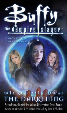 Wicked Willow: 1: The Darkening (Buffy the Vampire Slayer)