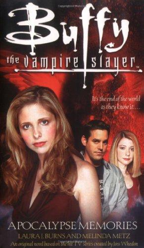 Apocalypse Memories (Buffy the Vampire Slayer): Laura J. Burns, Melinda Metz