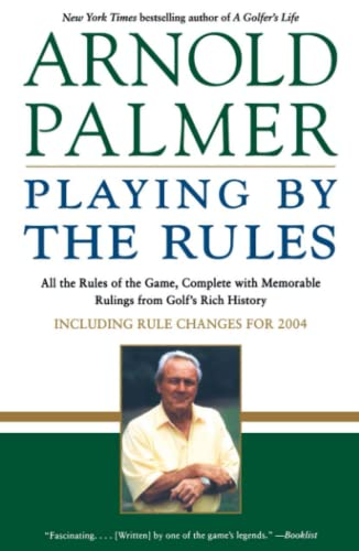 Playing by the Rules: All the Rules: Arnold Palmer