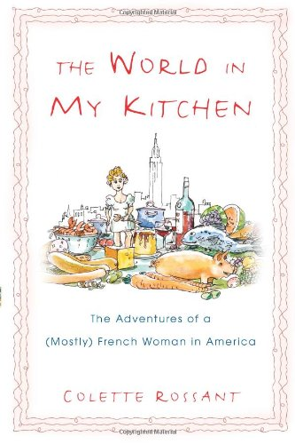 9780743490283: The World in My Kitchen: The Adventures of a (Mostly) French Woman in New York